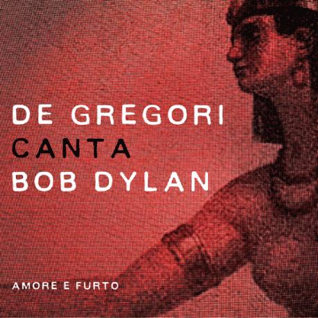 De-Gregori-canta-Bob-Dylan-Amore-e-Furto_cover