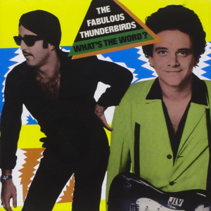 Fabulous-Thunderbirds_What's-the-Word